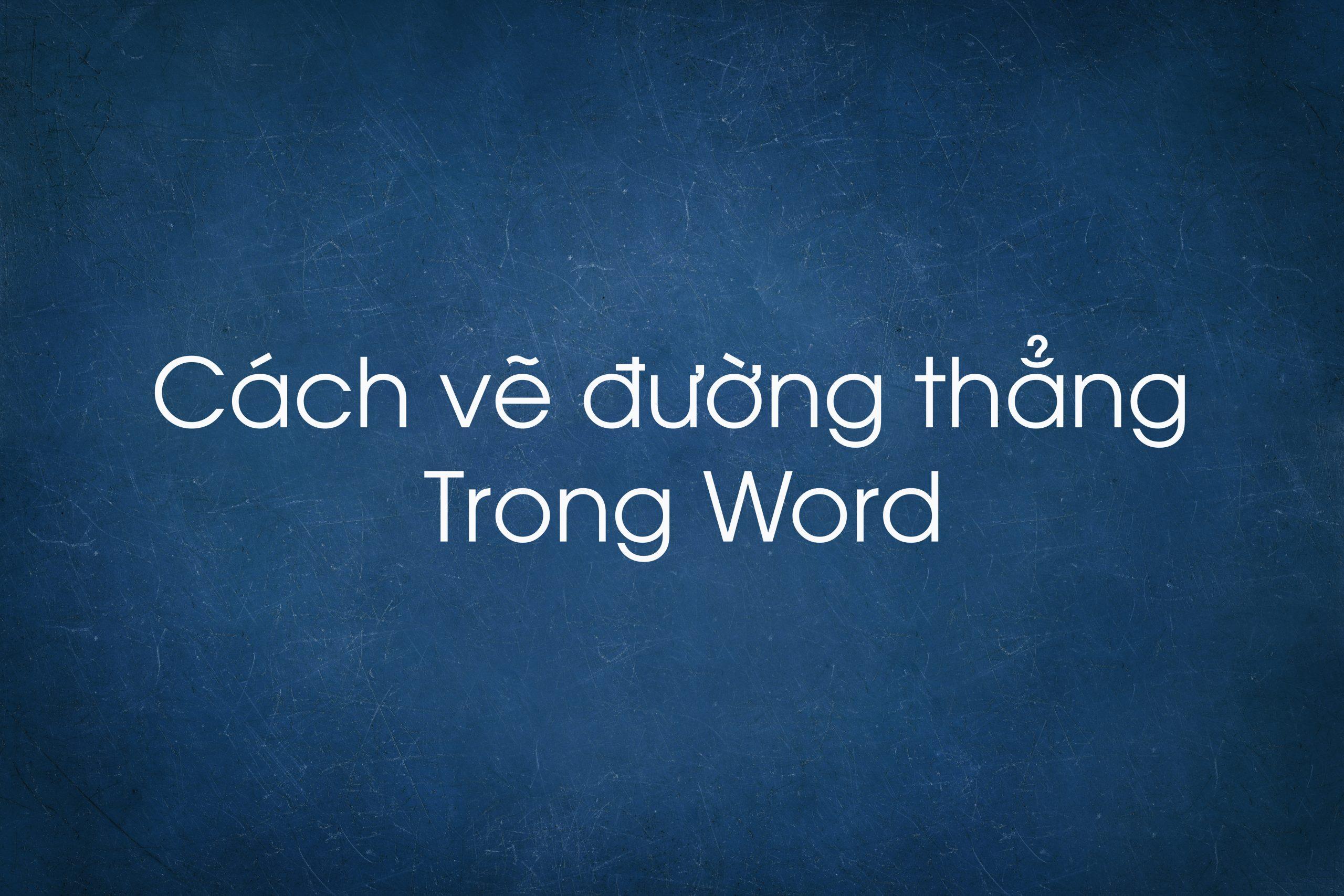 Kẻ đường thẳng trong Word